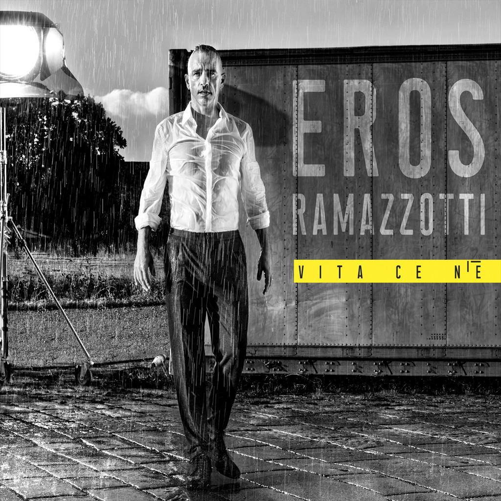 Eros Ramazzotti Vita ce n'è