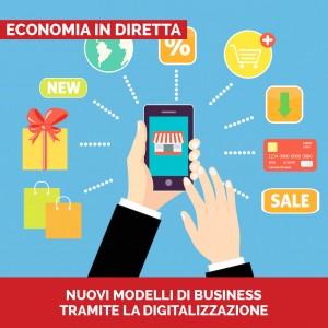 Economia in diretta Nuovi modelli di business tramite la digitalizzazione