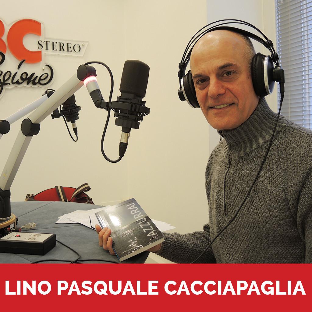 Podcast Lino Pasquale Cacciapaglia