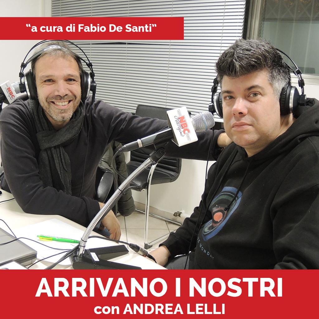 Andrea Lelli Podcast - Arrivano I Nostri