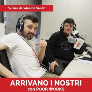 POOR WORKS Podcast - Arrivano I Nostri
