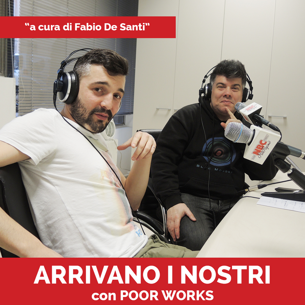POOR WORKS Podcast - Arrivano I Nostri