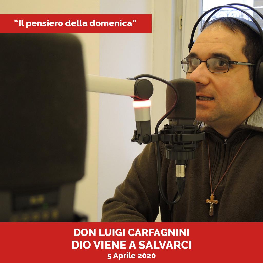 DIO VIENE A SALVARCI Podcast - Il Pensiero della Domenica