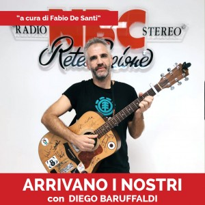 Diego Baruffaldi Podcast - Arrivano I Nostri-Recovered