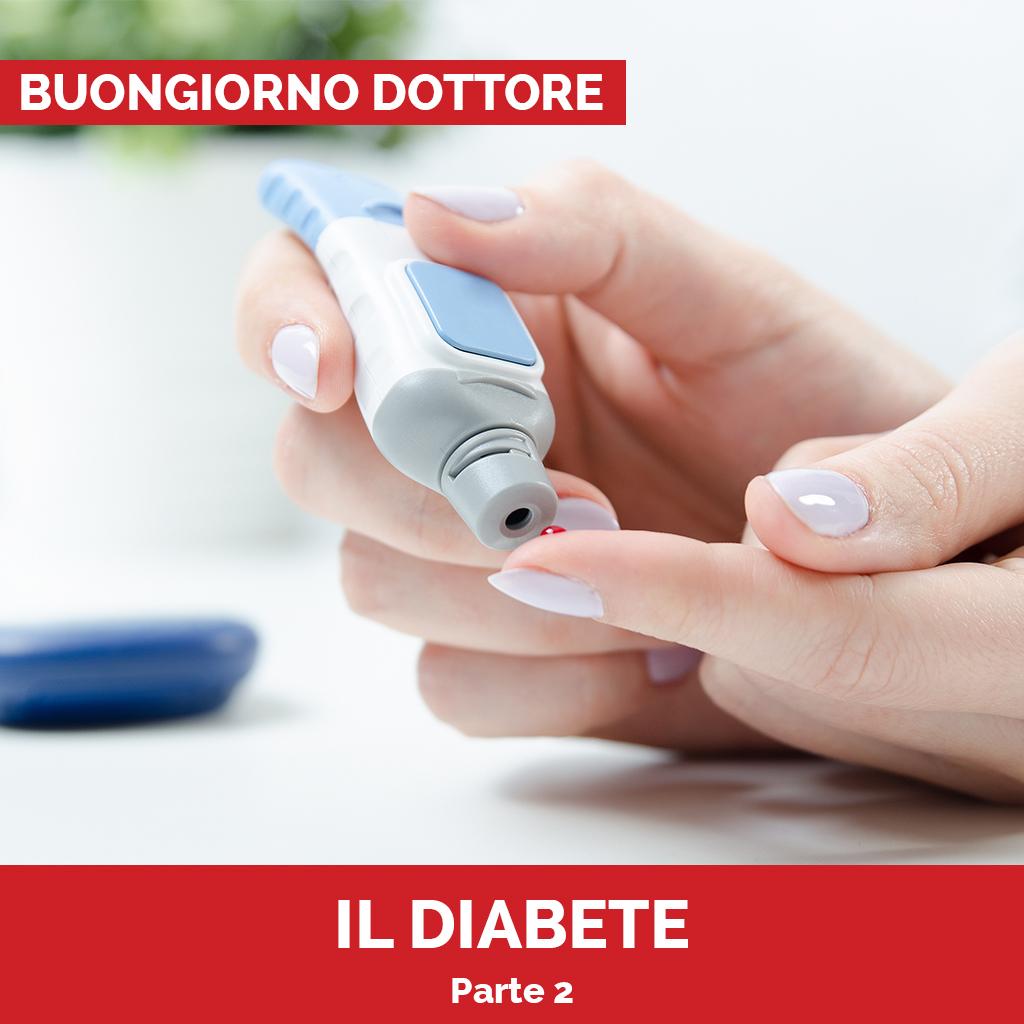 il diabete parte 2Podcast - Buongiorno Dottore