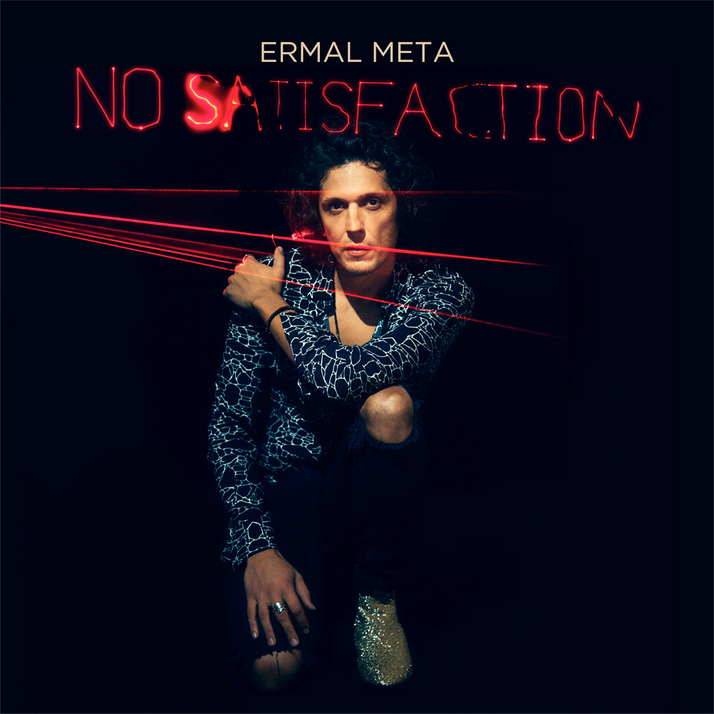 ERMAL META No Satisfaction