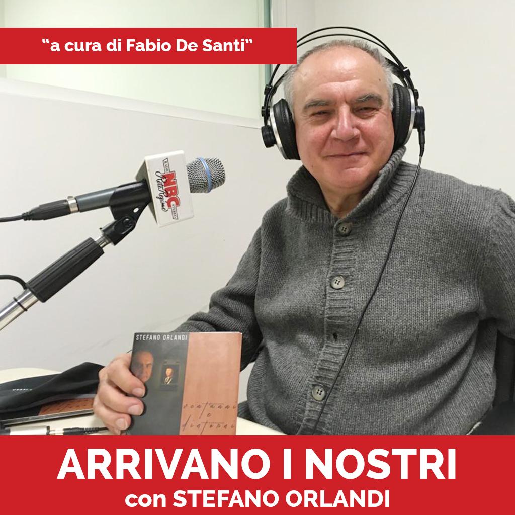 Stefano Orlandi Podcast - Arrivano I Nostri