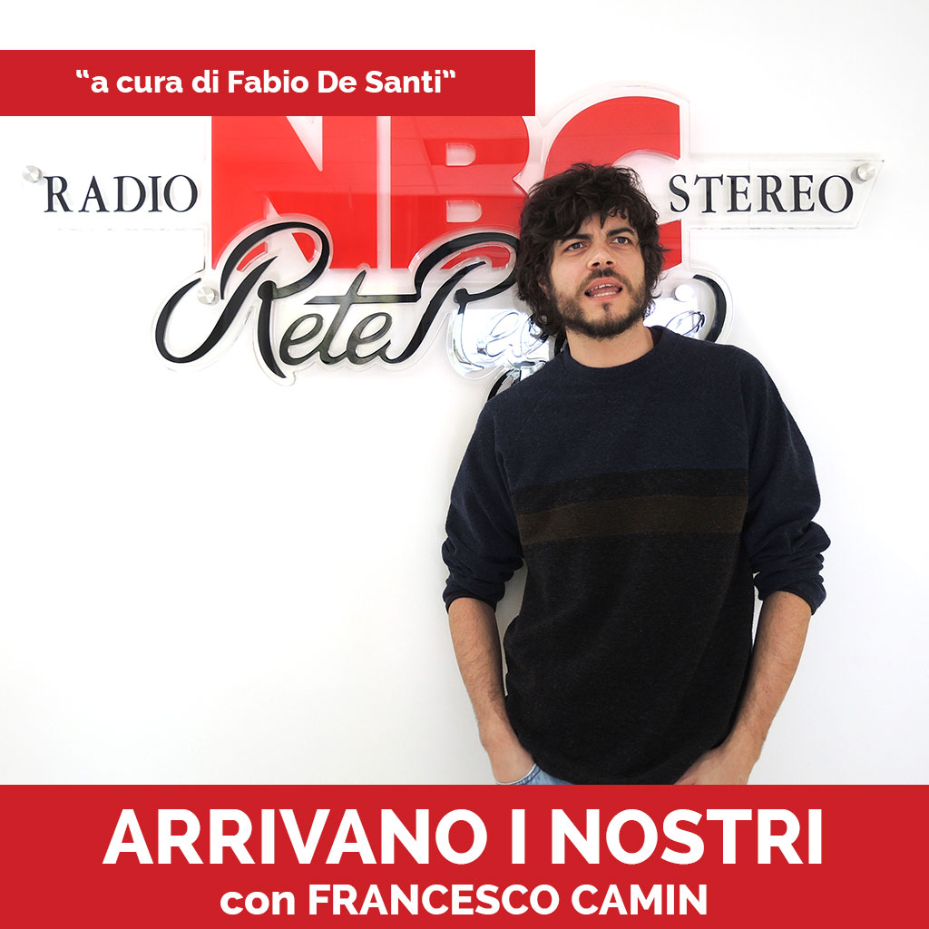 Francesco-Camin-Podcast-Arrivano-I-Nostri